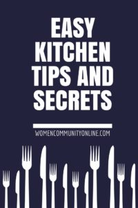 Easy Kitchen Tips and Secrets