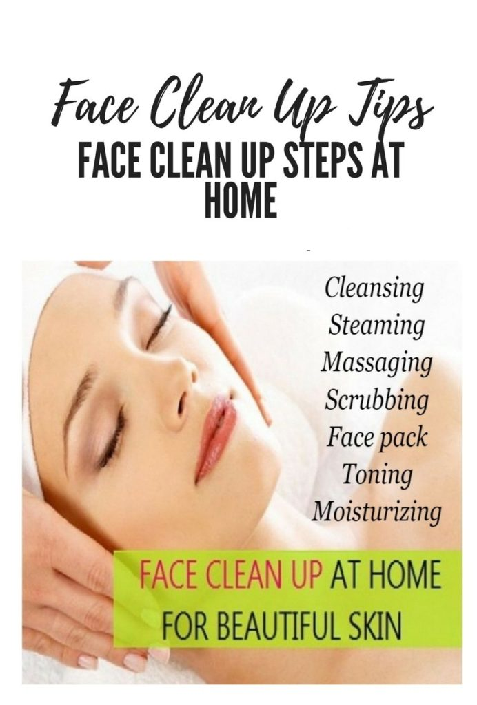 Face Clean Up Steps At Home
